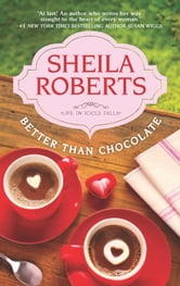 Better Than Chocolate ebook by Sheila Roberts