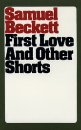 First Love and Other Shorts ebook by Samuel Beckett