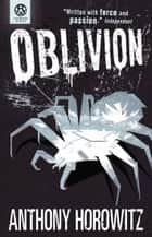 The Power of Five: Oblivion eBook by Anthony Horowitz