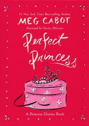 Perfect Princess ebook by Meg Cabot,Chesley McLaren