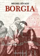Borgia ebook by Michel Zévaco