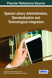Special Library Administration, Standardization and Technological Integration ebook by Joseph M. Yap,Martin Julius V. Perez,Maria Cecilia I. Ayson,Gladys Joy E. Entico