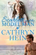 Scarlett and the Model Man ebook by Cathryn Hein