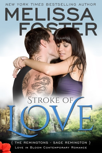 Stroke of Love (Love in Bloom: The Remingtons) ebook by Melissa Foster