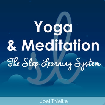 Yoga & Meditation - The Sleep Learning System audiobook by Joel Thielke