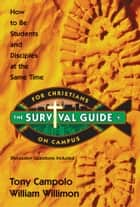 Survival Guide for Christians on Campus ebook by Tony Campolo,William Willimon
