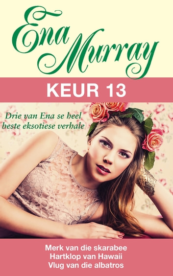 Ena Murray Keur 13 ebook by Ena Murray