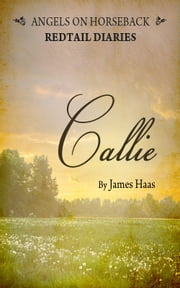 Redtail Diaries / Callie ebook by James Haas