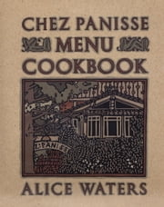 Chez Panisse Menu Cookbook ebook by Alice Waters