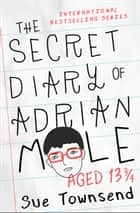 The Secret Diary of Adrian Mole, Aged 13 3/4 ebook by Sue Townsend