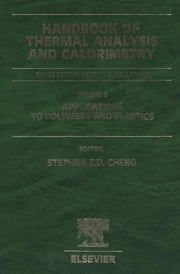 Handbook of Thermal Analysis and Calorimetry - Applications to Polymers and Plastics ebook by