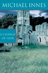 A Change Of Heir ebook by Michael Innes