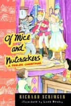 Of Mice and Nutcrackers - A Peeler Christmas ebook by Richard Scrimger, Linda Hendry