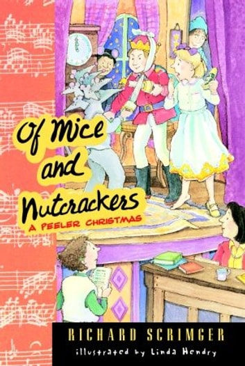 Of Mice and Nutcrackers - A Peeler Christmas ebook by Richard Scrimger
