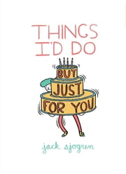 Things I'd Do (But Just for You) ebook by Jack Sjogren