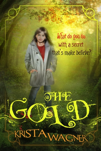 The Gold ebook by Krista Wagner