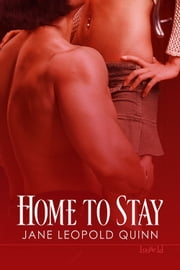 Home To Stay ebook by Jane Leopold Quinn
