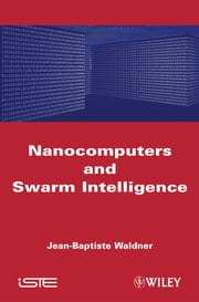 Nanocomputers and Swarm Intelligence ebook by Jean-Baptsite Waldner