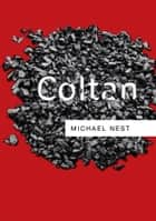 Coltan ebook by Michael  Nest