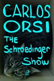 The Schroedinger Show ebook by Carlos Orsi