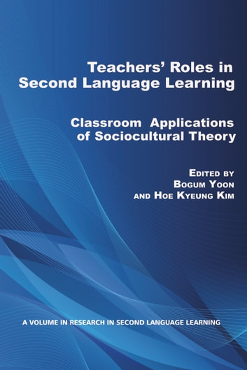 Teachers roles in second language learning ebook by 9781617358494 teachers roles in second language learning classroom applications of sociocultural theory ebook by fandeluxe Choice Image