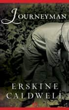 Journeyman ebook by Erskine Caldwell