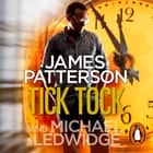 Tick Tock - (Michael Bennett 4). Michael Bennett is running out of time to stop a deadly mastermind audiobook by
