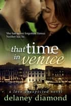 That Time in Venice ebook by Delaney Diamond