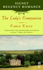 The Lady's Companion - Signet Regency Romance (InterMix) ebook by