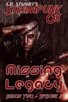 Missing Legacy - Season Two - Episode 2 ebook by Steve DeWinter, S.D. Stuart