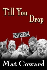 Till You Drop ebook by Mat Coward