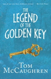 The Legend of the Golden Key ebook by Tom McCaughren