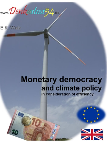 Monetary democracy and climate policy in consideration of efficiency ebook by Egon Karl Walz