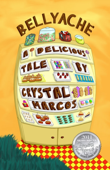 BELLYACHE: A Delicious Tale ebook by Crystal Marcos