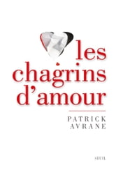 Les Chagrins d'amour ebook by Patrick Avrane