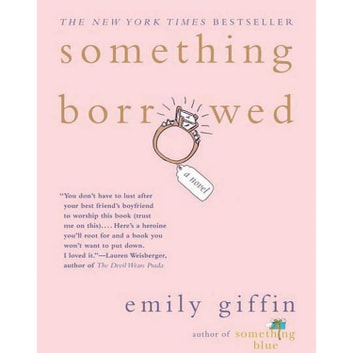 Something Borrowed - A Novel audiobook by Emily Giffin