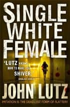 Single White Female ebook by John Lutz