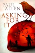 Asking For It ebook by Paul Allen