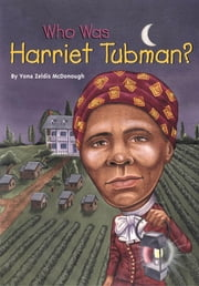 Who Was Harriet Tubman? ebook by Yona Zeldis McDonough,Nancy Harrison