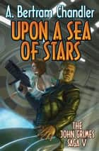 Upon A Sea of Stars ebook by A. Bertram Chandler