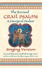 The Revised Grail Psalms - Singing Version - A Liturgical Psalter ebook by The Benedictine Monks of Conception Abbey