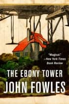The Ebony Tower ebook by John Fowles
