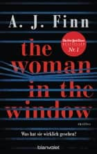 The Woman in the Window - Was hat sie wirklich gesehen? - Thriller - Der New-York-Times-Bestseller ebook by A. J. Finn, Christoph Göhler