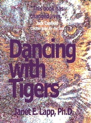 Dancing with Tigers - Unblock your Life ebook by Janet Lapp