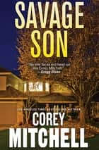 Savage Son ebook by Corey Mitchell