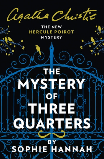 The Mystery of Three Quarters: The New Hercule Poirot Mystery ebook by Sophie Hannah,Agatha Christie