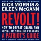 Revolt! - How to Defeat Obama and Repeal His Socialist Programs audiobook by Dick Morris, Eileen McGann