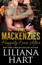 The MacKenzies Happily Ever After (MacKenzies of Montana Boxset 6-9) ebook by Liliana Hart