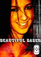 Beautiful Babes - A sexy photo book - Volume 8 ebook by Martina Perez
