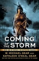 Coming of the Storm - Book One of Contact: The Battle for America ebook by W. Michael and Kathleen O'Neal Gear